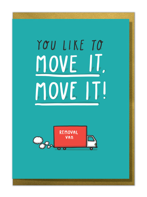 You Like To Move It Greeting Card