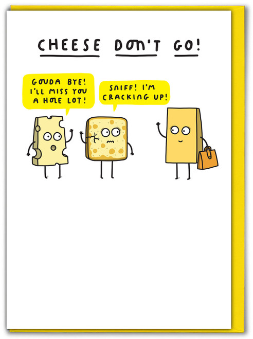 Cheese Don't Go Missing You Card