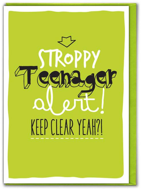 Stroppy Teenager Green Birthday Card