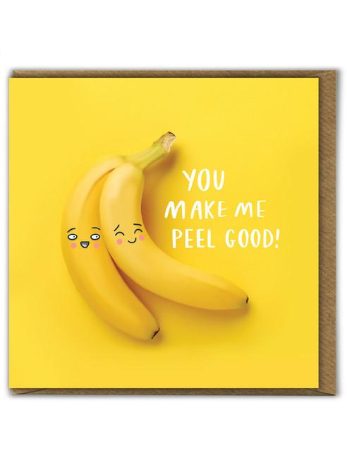 You Make Me Peel Good Birthday Card