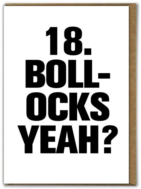 18 Bollocks yeah