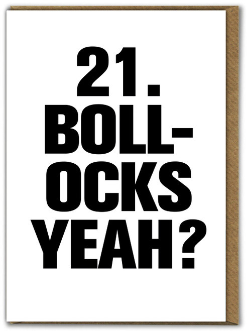 21 Bollocks yeah