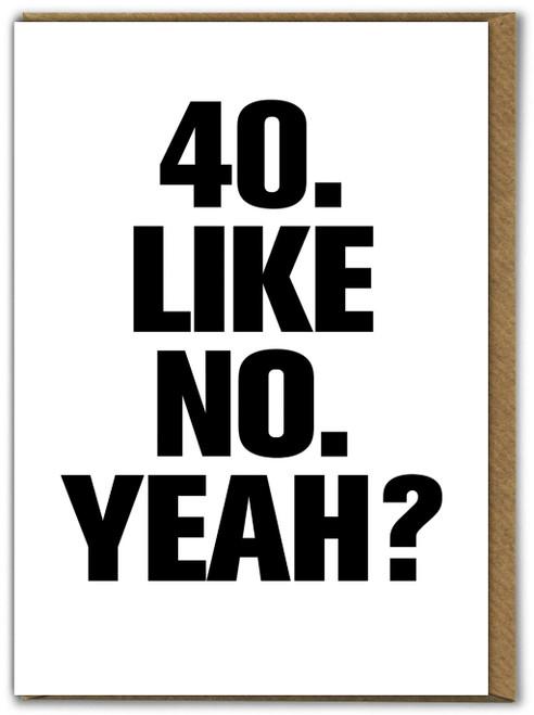 40 Like No Yeah