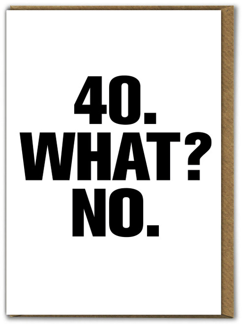 40 What No