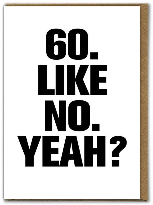 60 Like No Yeah