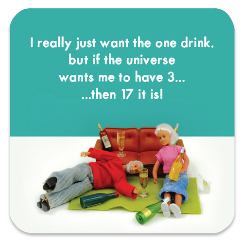 Just One Drink Coaster