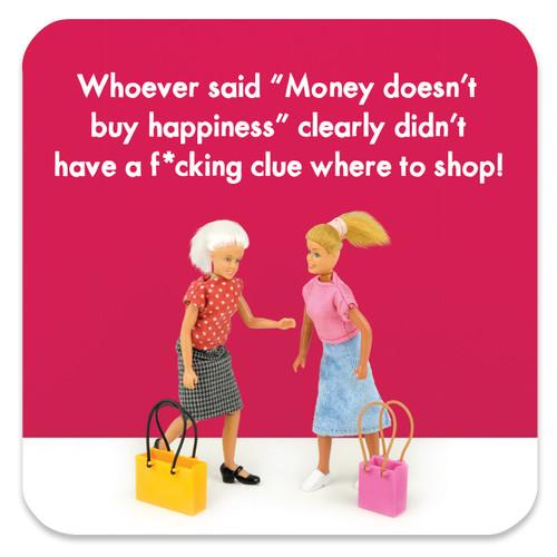 Money Doesn't Buy Coaster