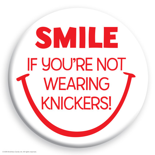 Smile No Knickers Badge