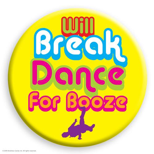 Breakdance For Booze Badge