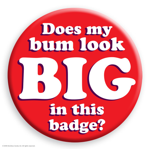 Bum Look Big Badge