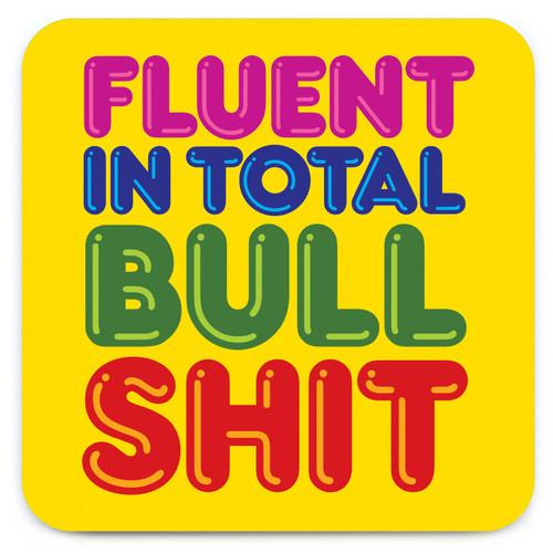 Fluent In Total Bullshit Coaster