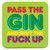 Pass The Gin Coaster