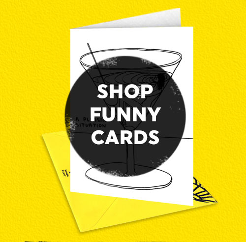 click here to shop funny David Shrigley cards