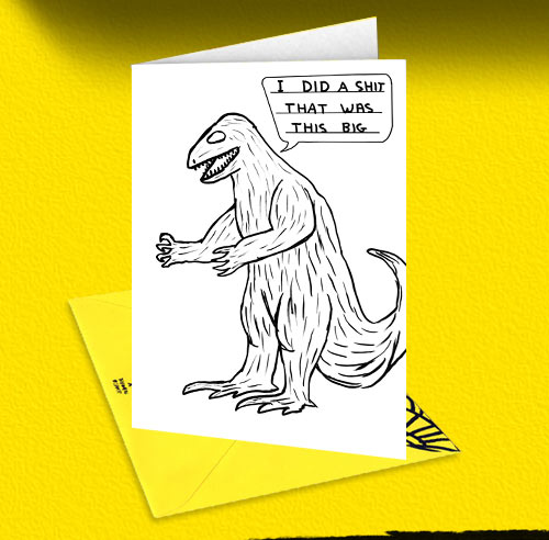 click here to shop rude David Shrigley cards