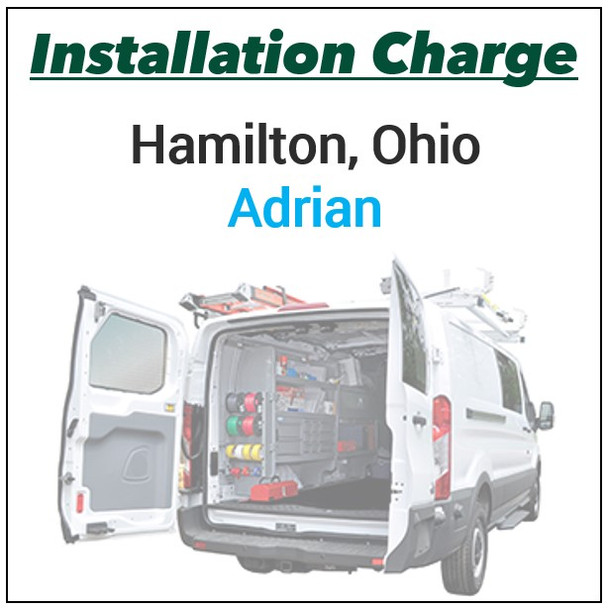 """Installation Charge - OH """"ADRIAN"""""""