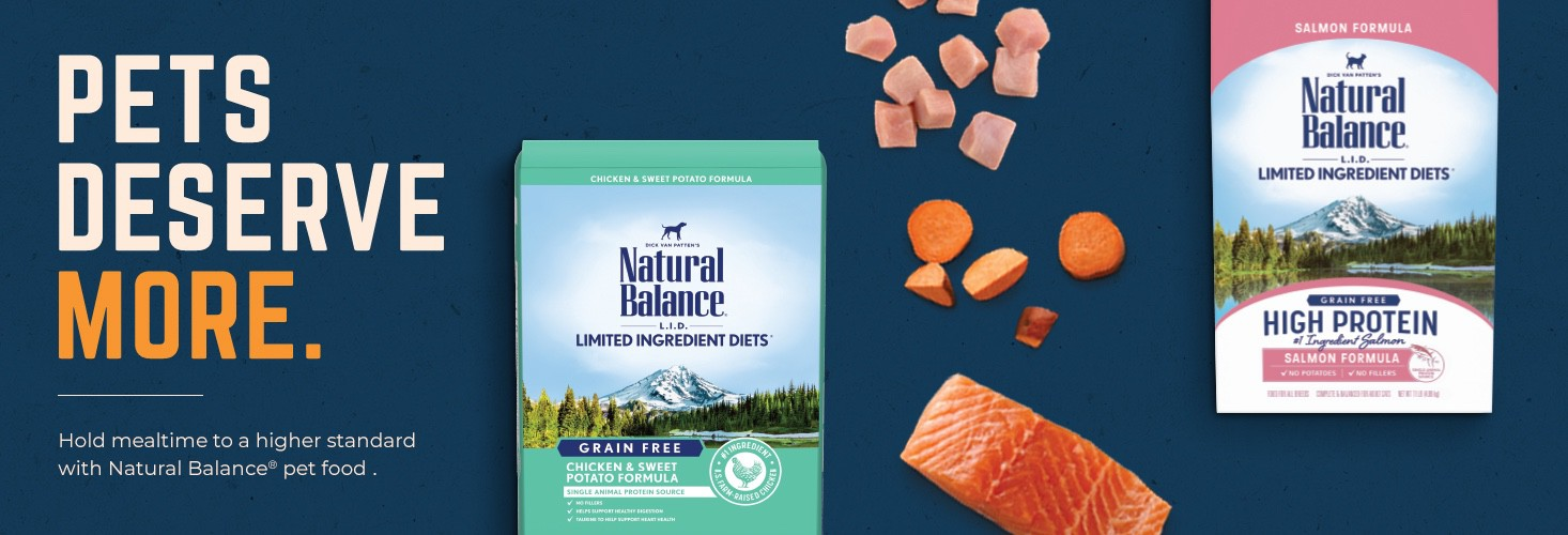 Pet deserver more. Hold mealtime to a higher standard with Natural balance pet food