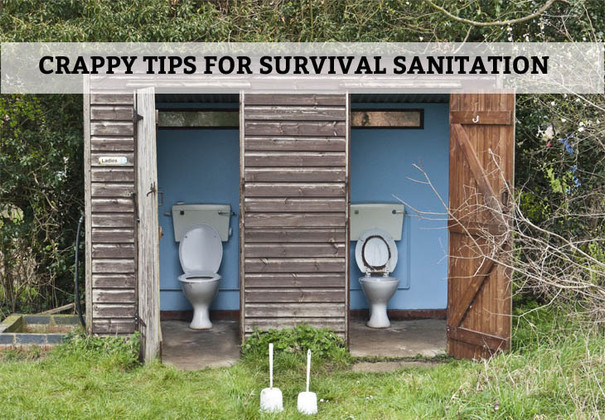 Crappy Tips for Survival Sanitation