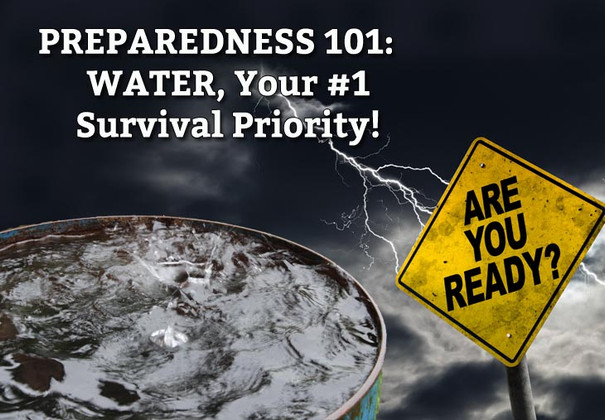 Water, Your #1 Survival Priority