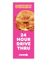 """Dunkin' 3'x8' Lamppost Banner """"24 Hour Drive Thru"""" Arrow Pink"""
