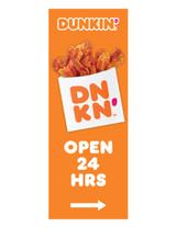 "Dunkin' 3'x8' Lamppost Banner ""Open 24 Hrs"" Arrow Orange"