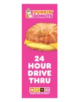 "Dunkin' Donuts 3'x8' Lamppost Banner ""24 Hour Drive Thru"" Pink"