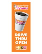 """Dunkin' Donuts 3'x8' Lamppost Banner """"Drive Thru Open"""" Orange"""