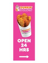 """Dunkin' Donuts 3'x8' Lamppost Banner """"Open 24 Hrs"""" Arrow Pink"""