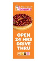 "Dunkin' Donuts 3'x8' Lamppost Banner ""Open 24 Hrs Dive Thru"" Orange"