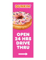 """Dunkin' 3'x8' Lamppost Banner """"Open 24 Hrs Drive Thru"""" Arrow Pink"""