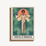 you're a goddess card
