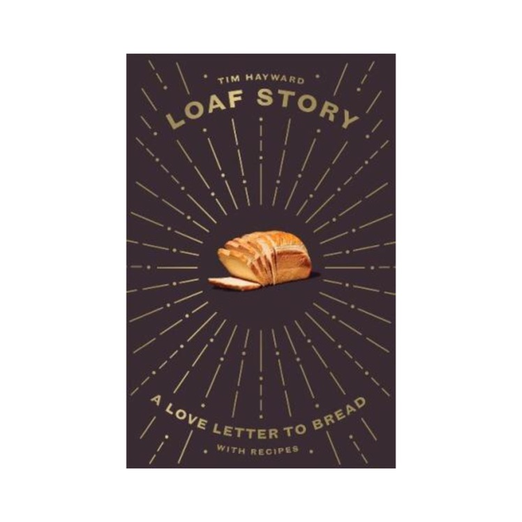 loaf story : a love letter to bread