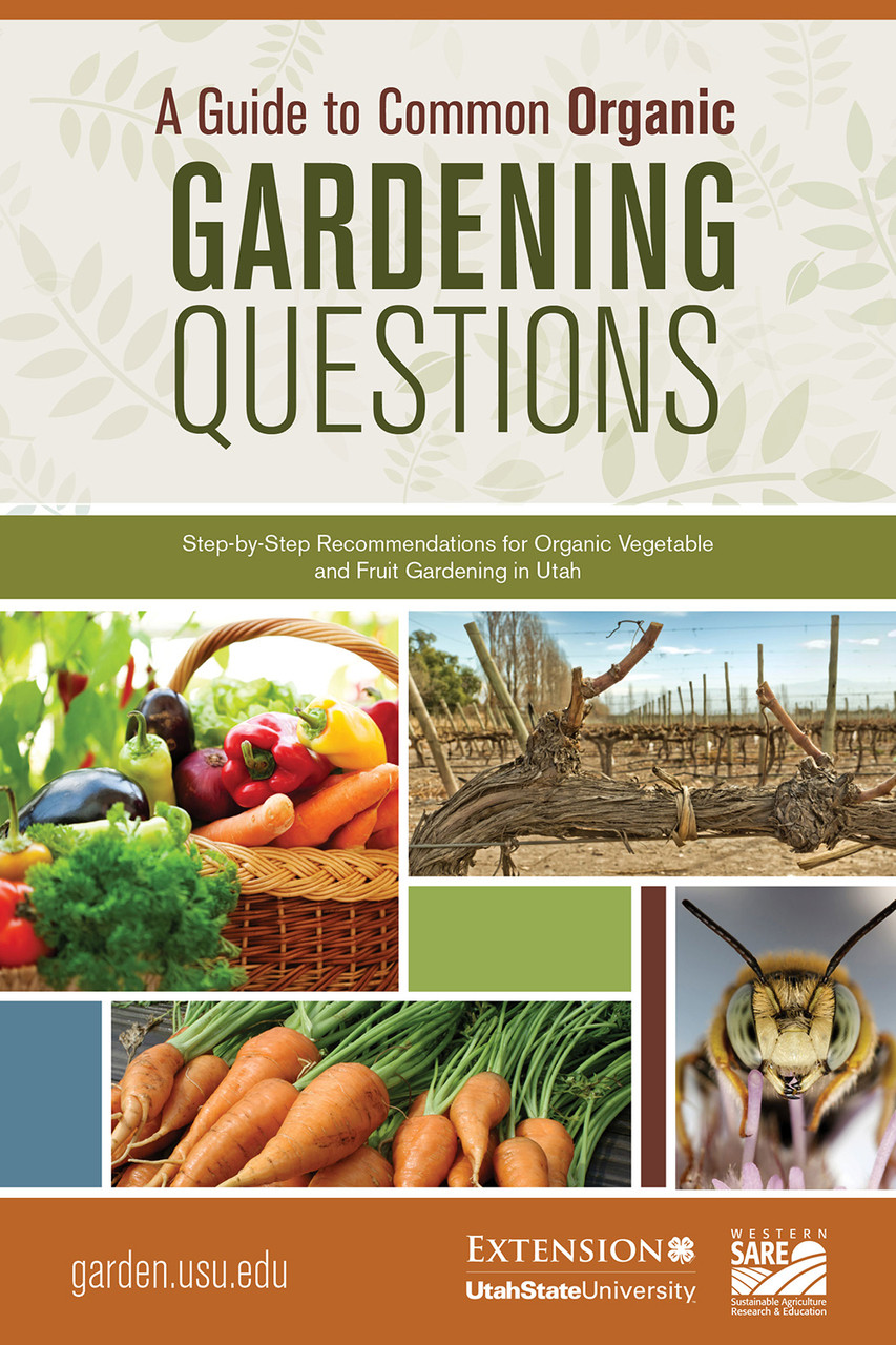 A guide to common organic gardening questions usu extension.