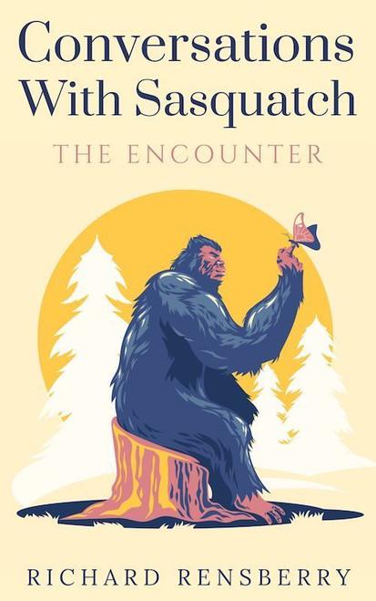 Conversation With Sasquatch, The Encounter e-Book