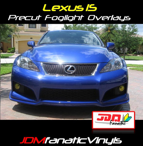 11-12 Lexus IS250/IS300/IS350 Precut Yellow Fog Light Overlays Tint