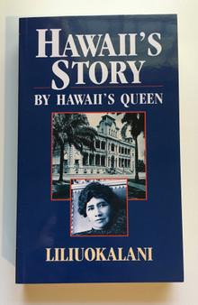 Hawaii's Story by Hawaii's Queen Liliuokalani (Paperback)