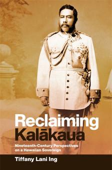 Reclaiming Kalakaua