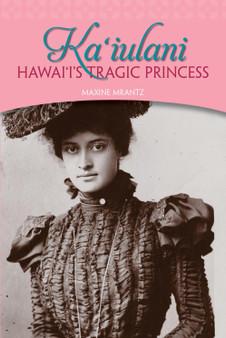 Kaiulani : Hawaii's Tragic Princess