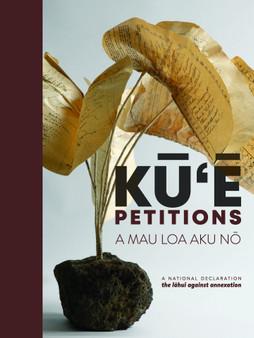 Kue Petitions : A Mau Loa Aku No