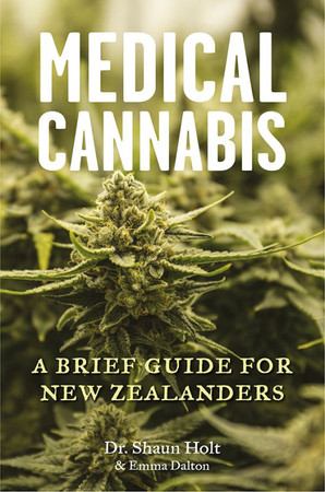 Medical Cannabis A Brief Guide for New Zealanders - By Shaun Holt and Emma Dalton