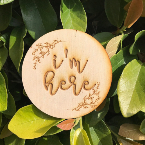 I'm Here Sign Engraved Birth Announcement Sign