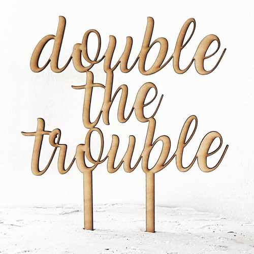 Double the Trouble Having Twins Baby Shower Cake Topper Laser Cut Design