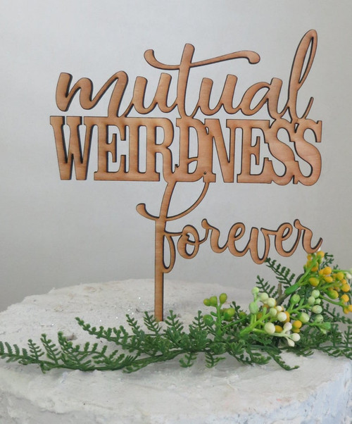 Mutual Weirdness Forever or Foreva Natural Wood Cake Topper