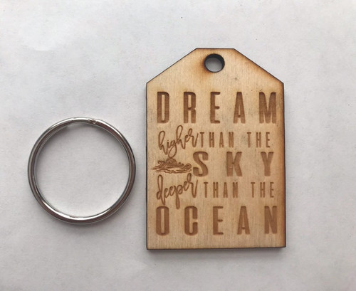 Custom Dream Higher than the Sky Deeper than the Sea Motivational Positive Inspirational Best Friends Natural Wood Keychain