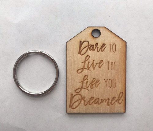 Custom Dare to Live the Life you Dreamed Motivational Positive Inspirational Best Friends Natural Wood Keychain