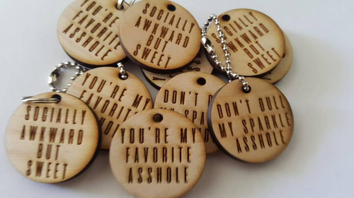 Custom Keychain You're My Favorite Asshole Don't Dull My Sparkle Socially Awkward but Sweet Keychains Laser Cut Wood