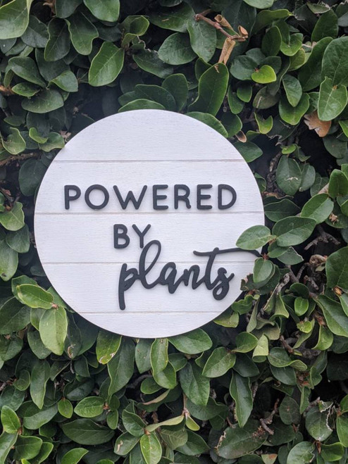 Powered by Plants Faux Shiplap Farmhouse Sign