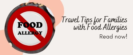Travel Tips for Families with Food Allergies