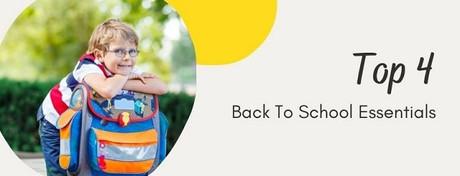 Top 4 Back To School Essentials