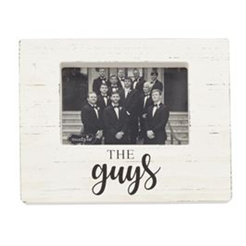 "White-washed wooden block frame features printed ""the guys"" sentiment and holds 4"" x 6"" photo"