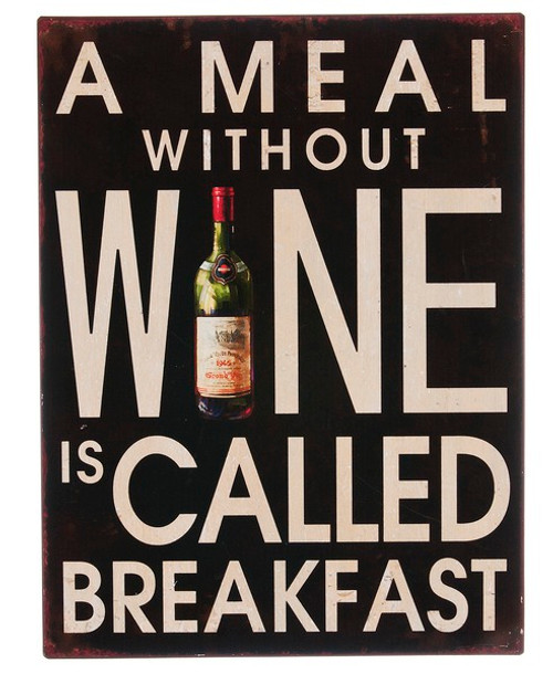 Sign: A meal without wine is called breakfast